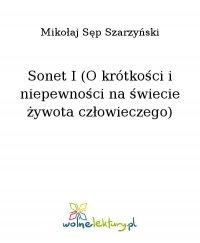 Sonet I (O krótkości i niepewności na świecie żywota człowieczego) - Mikołaj Sęp Szarzyński