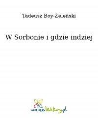 W Sorbonie i gdzie indziej - Tadeusz Boy-Żeleński