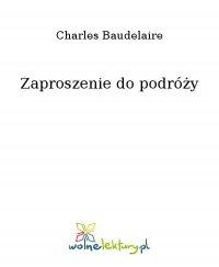 Zaproszenie do podróży - Charles Baudelaire