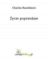 Życie poprzednie - Charles Baudelaire, Charles Baudelaire
