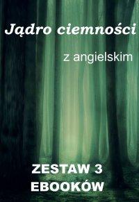 Jądro ciemności z angielskim. Zestaw 3 ebooków - Joseph Conrad