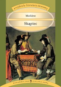 Skąpiec - Jean-Baptiste Moliere, Tadeusz Boy-Żeleński