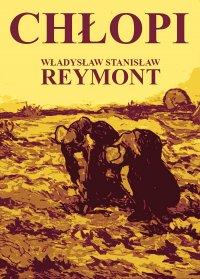 Chłopi - Władysław Stanisław Reymont