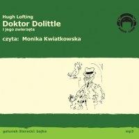 Doktor Dollitle i jego zwierzęta - Hugh Lofting, Monika Kwiatkowska