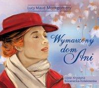 Wymarzony dom Ani - Lucy Maud Montgomery