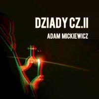 Dziady. Część 2 - Adam Mickiewicz