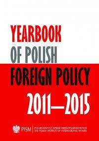 Yearbook of Polish Foreign Policy 2011-2015 - Opracowanie zbiorowe