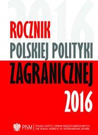 Rocznik Polskiej Polityki Zagranicznej 2016 - Opracowanie zbiorowe