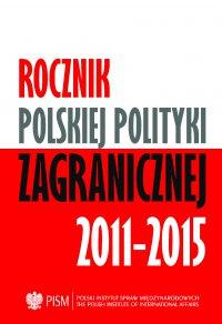 Rocznik Polskiej Polityki Zagranicznej 2011-2015 - Opracowanie zbiorowe