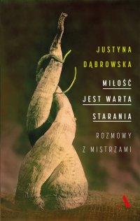 Miłość jest warta starania - Justyna Dąbrowska