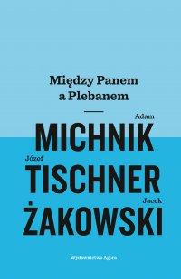 Między Panem a Plebanem - Jacek Żakowski