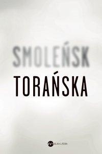 Smoleńsk - Teresa Torańska