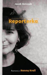 Reporterka. Rozmowy z Hanną Krall - Hanna Krall