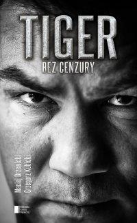 TIGER. Bez cenzury - Dariusz Michalczewski