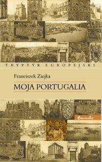 Moja Portugalia - Franciszek Ziejka