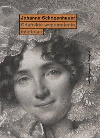 Gdańskie wspomnienia młodości - Joanna Schopenhauer