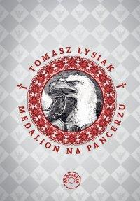 Medalion na pancerzu - Tomasz Łysiak
