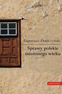Sprawy polskie minionego wieku - Eugeniusz Duraczyński