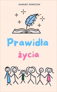 Prawidła życia - Janusz Korczak