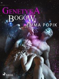 Genetyka bogów - Emma Popik