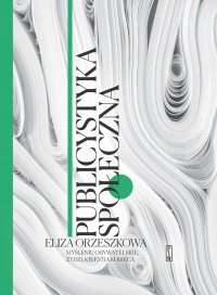Publicystyka społeczna. Tom 1. Myślenie obywatelskie, Żydzi, kwestia kobieca - Eliza Orzeszkowa