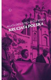 Krucjata polska - Agata Diduszko-Zyglewska