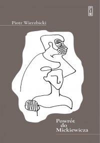 Powrót do Mickiewicza - Piotr Wierzbicki