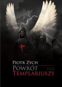 Powrót templariuszy - Piotr Zych