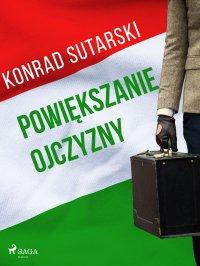 Powiększanie ojczyzny - Konrad Sutarski