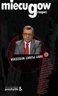 Inny punkt widzenia - Grzegorz Miecugow