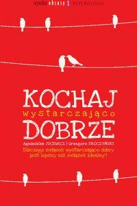 Kochaj wystarczająco dobrze - Grzegorz Sroczyński