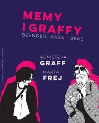 Memy i graffy. Dżender, kasa i seks - Agnieszka Graff