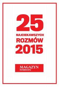 25 najciekawszych rozmów 2015 roku - Opracowanie zbiorowe