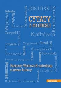 Cytaty z młodości. Rozmowy Wacława Krupińskiego z ludźmi kultury - Wacław Krupiński