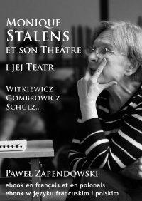 Monique Stalens et son Théâtre. Witkiewicz, Gombrowicz, Schulz... - Paweł Bitka Zapendowski