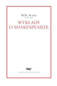 Wykłady o Shakespearze - Piotr Nowak, W. H. Auden