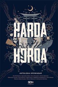 Harda Horda. Antologia opowiadań - Ewa Białołęcka