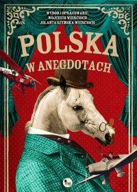 Polska w anegdotach - Jolanta Szymska-Wiercioch