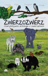 Zwierzozwierz. Charytatywna antologia o zwierzętach - Opracowanie zbiorowe