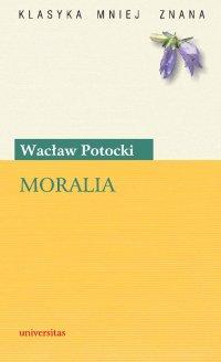 Moralia - Wacław Potocki