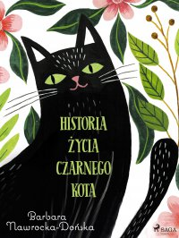 Historia życia czarnego kota - Barbara Nawrocka Dońska