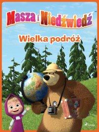Masza i Niedźwiedź - Wielka podróż - Animaccord Ltd