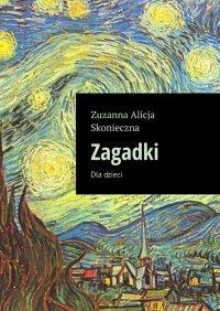 Zagadki - Zuzanna Skonieczna