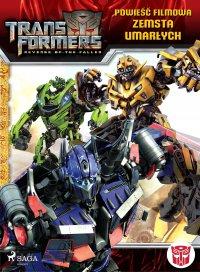 Transformers 2. Powieść filmowa. Zemsta upadłych - Dan Jolley