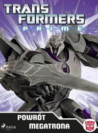 Transformers PRIME. Powrót Megatrona - Hasbro Entertainment, Licensing and Digital