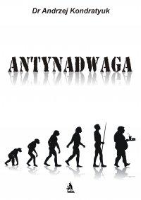 Antynadwaga - Dr Andrzej Kondratyuk
