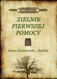 Zielnik pierwszej pomocy - Hanna Świątkowska