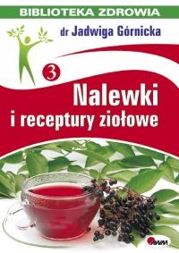 Nalewki i receptury ziołowe - Jadwiga Górnicka