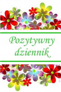Pozytywny dziennik - Barbara Celińska