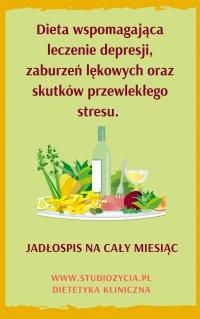 Dieta wspomagająca leczenie depresji, zaburzeń lękowych oraz skutków przewlekłego stresu. - Anna Piekarczyk